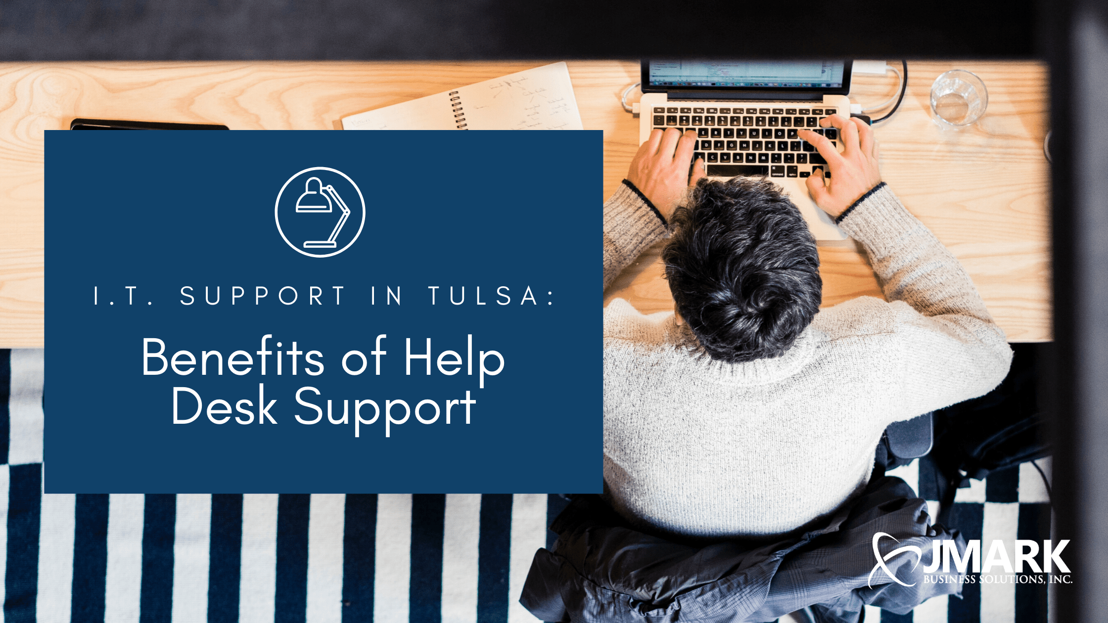 I.T. Support in Tulsa: Benefits of Help Desk Support