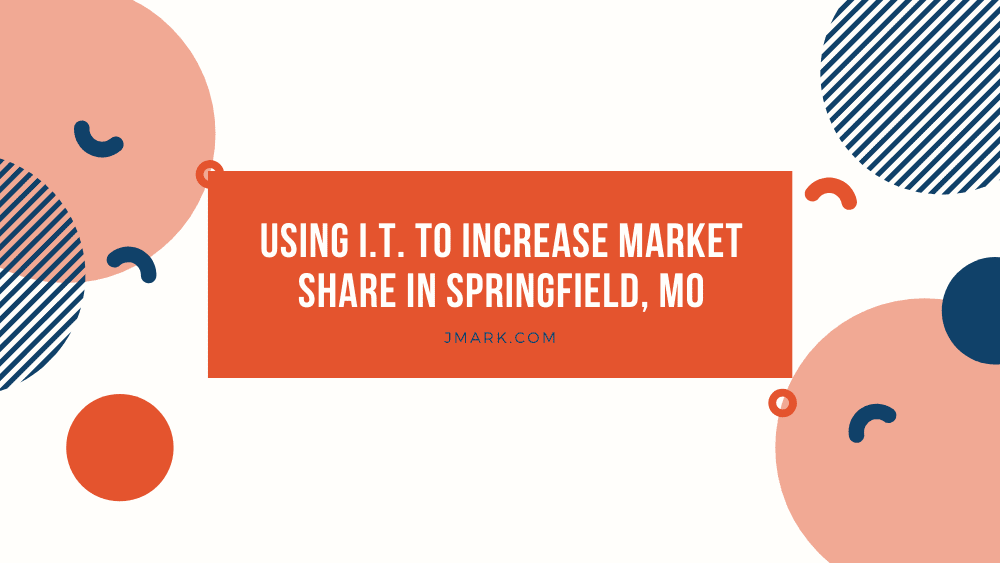 USING I.T. TO INCREASE MARKET SHARE IN FAYETTEVILLE, AR - Blog Banner