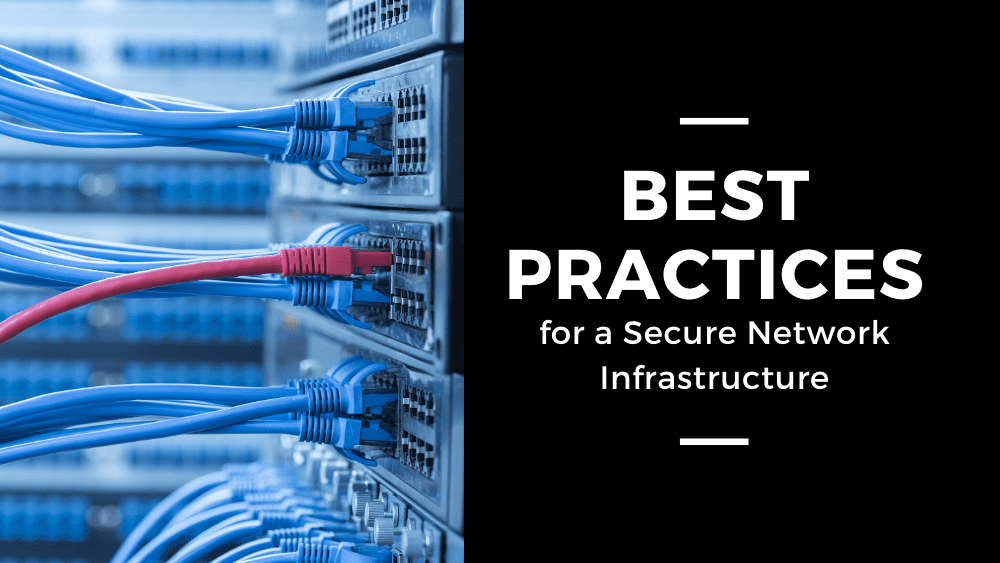 Best Practices for a Secure Network Infrastructure