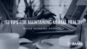 13 Tips for Maintaining Mental Health While Working Remotely
