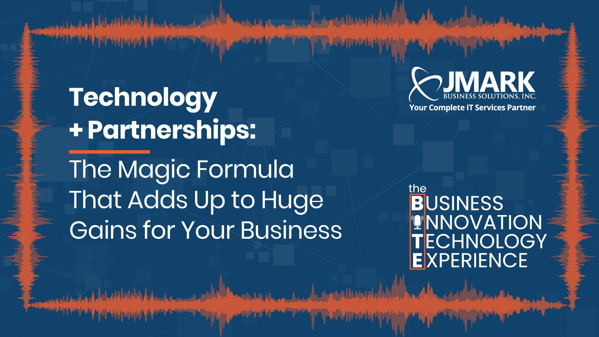 Technology + Partnerships: The Magic Formula That Adds Up to Huge Gains for Your Business