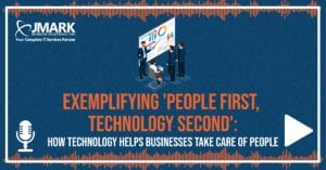 Exemplifying 'People First, Technology Second': How Technology Helps Businesses Take Care of People - Blog Graphic