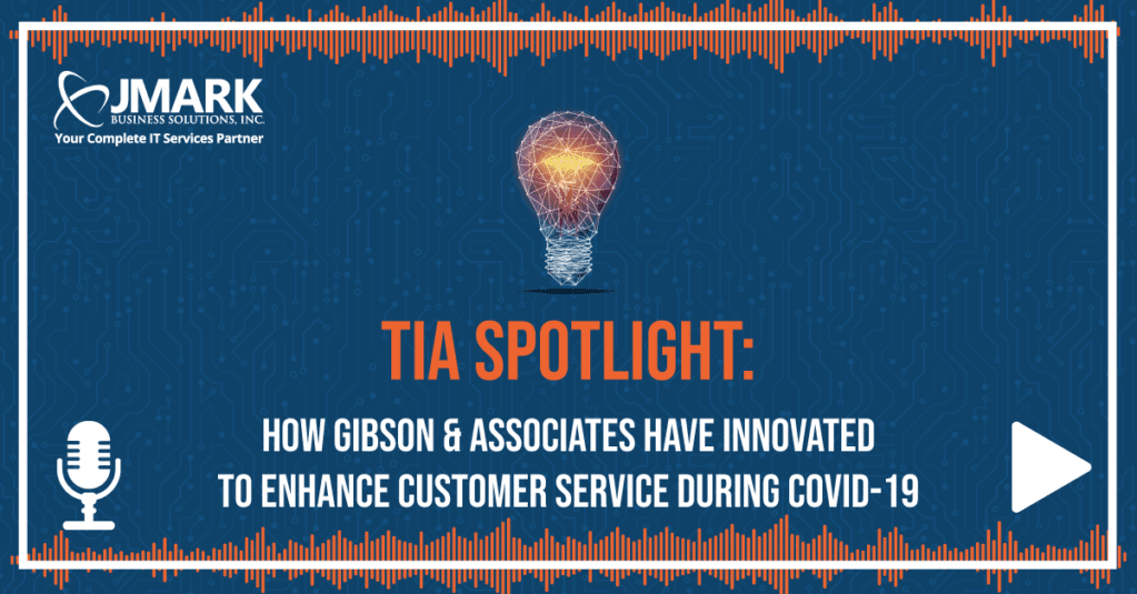TiA Spotlight: How Gibson & Associates Have Innovated to Enhance Customer Service During COVID-19 - Blog Graphic