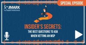 Special Episode - Insider's Secrets: The Best Questions to Ask When Vetting an MSP