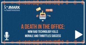 A Death in the Office: How Bad Technology Kills Morale and Throttles Success