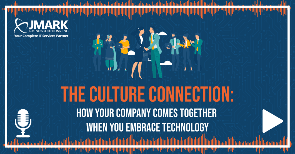The Culture Connection: How Your Company Comes Together When You Embrace Technology - Blog Graphic