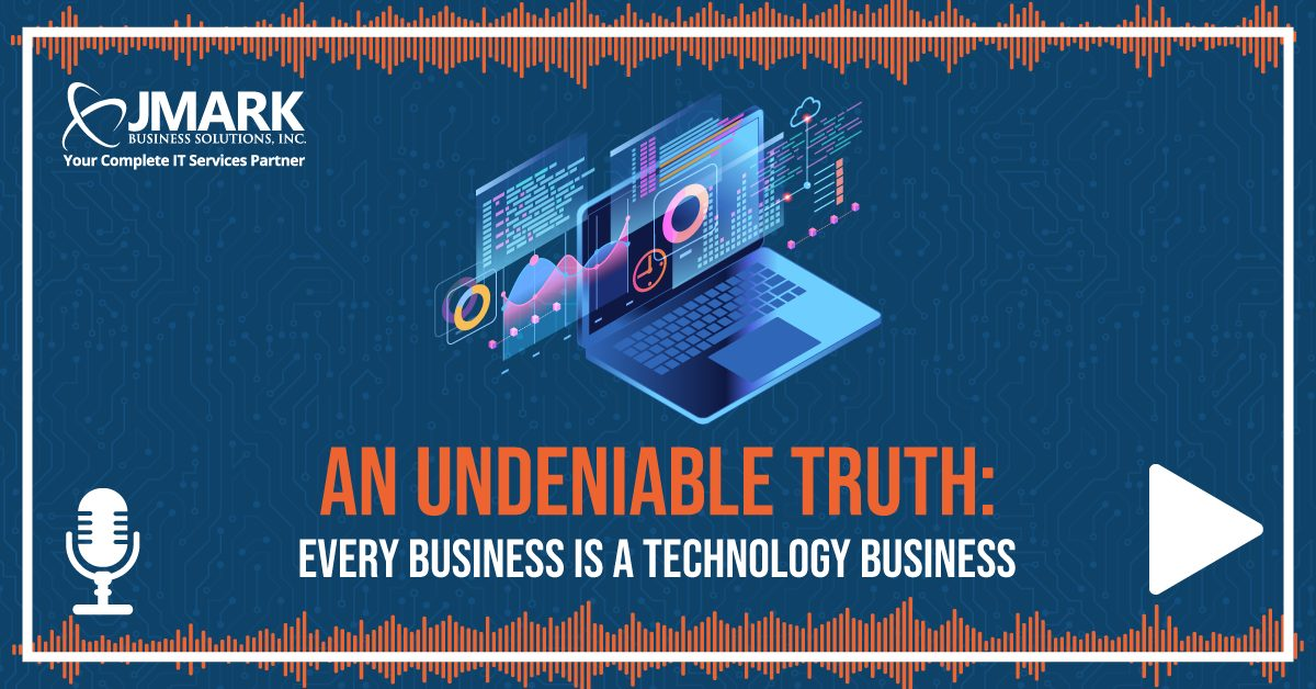 An Undeniable Truth: Every Business Is a Technology Business - Blog Graphic