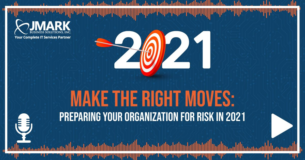 Make the Right Moves: Preparing Your Organization for Risk in 2021