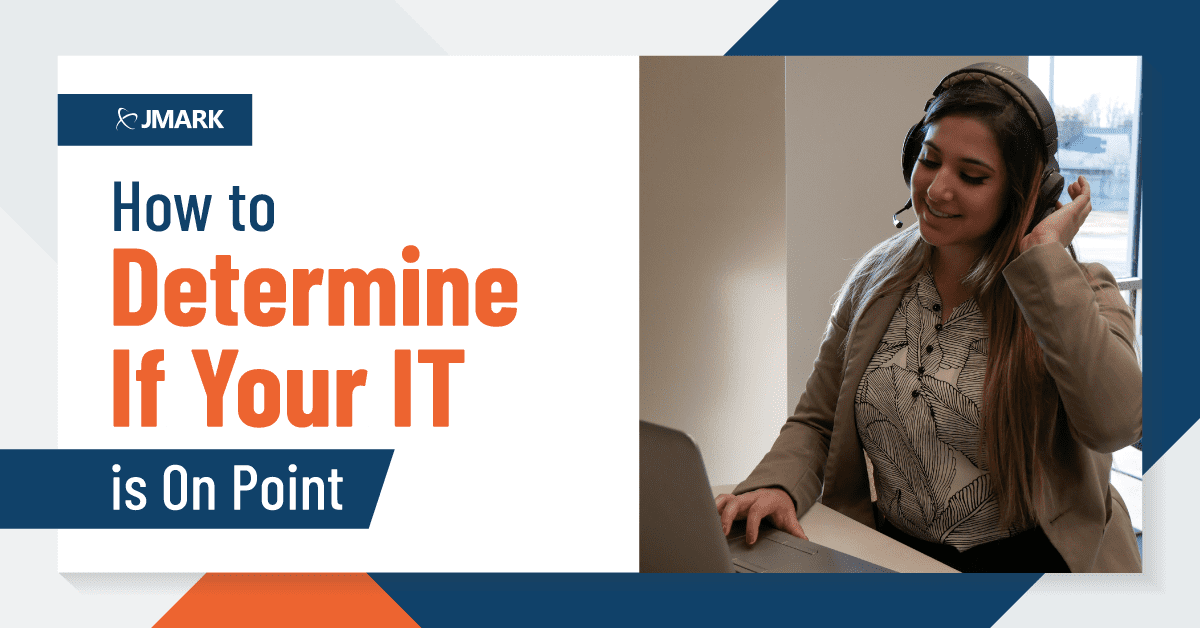 How to Determine if Your IT is on Point